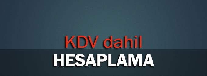 KDV Hesaplama: KDV Dahil Hesaplama