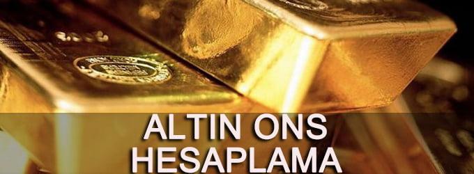 Altın Ons Gram Fiyatı Hesaplama